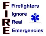 Firefighters Ignore Emergencies