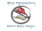 Real Paramedics Dont Roll Hose
