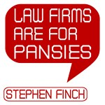 Stephen Law Firms Are for Pansies