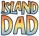 Island Dad Father's Day T-shirts & Gifts