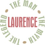 Laurence the Man the Myth the Legend T-shirts Gift