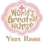 Customizable World's Greatest Nurse
