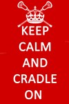 Lacrosse Keep Calm and Cradle On