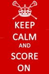 Lacrosse Keep Calm and Score On