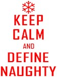 Keep Calm Define Naughty