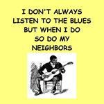 a funny blues joke on gifts and t-shirts.