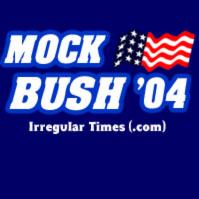 Bush Mockery