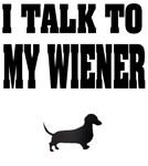 Talk To My Wiener
