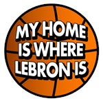 My Home Is Where Lebron Is