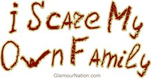 Copy of I Scare My Own Family