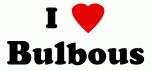 I Love Bulbous