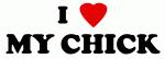 I Love MY CHICK