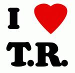 I Love T.R.