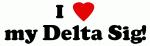 I Love my Delta Sig!