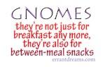 Gnomes for Breakfast