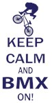 Keep Calm and BMX ON