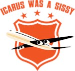 Icarus Was A Sissy