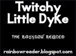 Twitchy Little Dyke