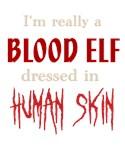I'm Really a Blood Elf in Human Skin