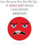 I am not awake