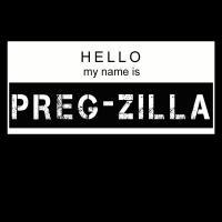Preg-zilla