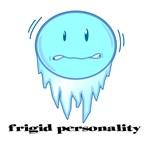 Frigid Personality