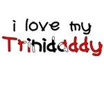 i love my Trinidaddy