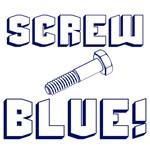Screw Blue!