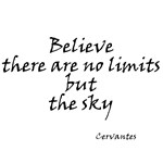 Believe there are no limits but the sky