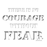 Fear - Courage