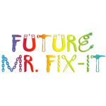 Future Mr. Fix-It