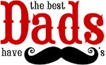 Best Dads Have Mustaches