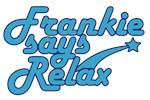 Frankie says relax