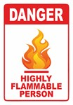 Danger Highly Flammable Person