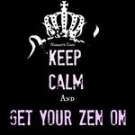 Keep Calm-Get your Zen on