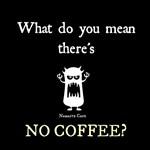 No Coffee!?