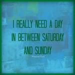 Day Between Saturday & Sunday