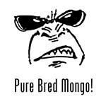 Pure Bred Mongo!