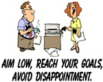 Aim Low, Reach Your Goals, Avoid Disapointment