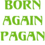 Born Again Pagan T-shirts & Gifts