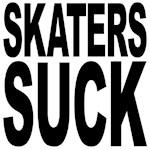 Skaters Suck