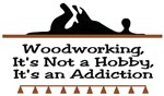 Woodworking addiction