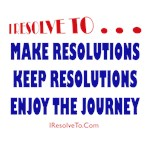 I Resolve To . . . Make Resolutions!