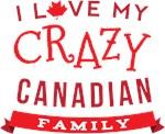 I Love My Crazy Canadian Family T-shirts
