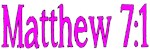 Matthew 7:1 - Pinkish