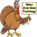 Jive Ass Turkey