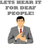 Lets Hear It For Deaf People