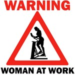 Warning - woman at work