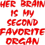HER BRAIN IS MY SECOND FAVORITE ORGAN