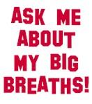 Big Breaths!